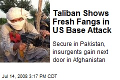 Taliban Shows Fresh Fangs in US Base Attack