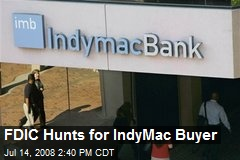 FDIC Hunts for IndyMac Buyer