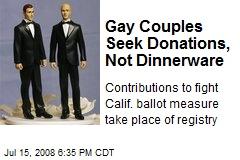 Gay Couples Seek Donations, Not Dinnerware