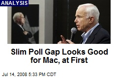 Slim Poll Gap Looks Good for Mac, at First