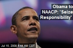 Obama to NAACP: 'Seize Responsibility'