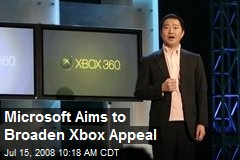 Microsoft Aims to Broaden Xbox Appeal
