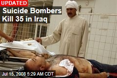 Suicide Bombers Kill 35 in Iraq