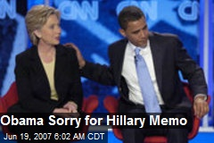 Obama Sorry for Hillary Memo