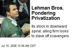 Lehman Bros. Pondering Privatization