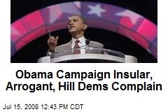 Obama Campaign Insular, Arrogant, Hill Dems Complain