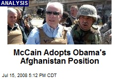 McCain Adopts Obama's Afghanistan Position