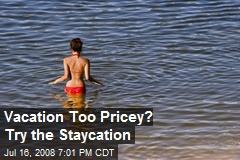 Vacation Too Pricey? Try the Staycation