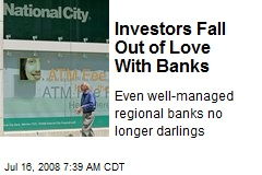Investors Fall Out of Love With Banks