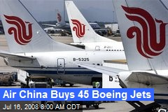 Air China Buys 45 Boeing Jets