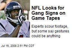 NFL Looks for Gang Signs on Game Tapes