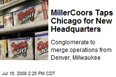 MillerCoors Taps Chicago for New Headquarters