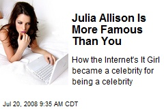 Julia Allison Is More Famous Than You
