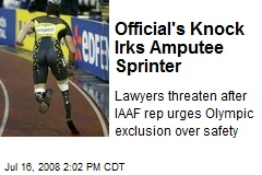 Official's Knock Irks Amputee Sprinter
