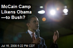 McCain Camp Likens Obama —to Bush?