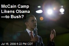 McCain Camp Likens Obama —to Bush?