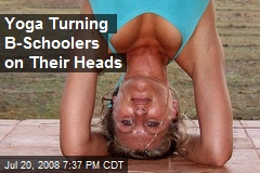 Yoga Turning B-Schoolers on Their Heads