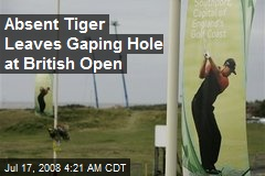Absent Tiger Leaves Gaping Hole at British Open