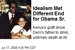 Idealism Met Different End for Obama Sr.