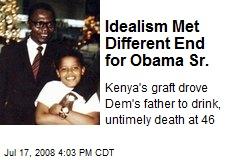 Idealism Met Different End for Obama Sr.