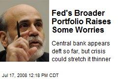 Fed's Broader Portfolio Raises Some Worries