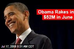 Obama Rakes in $52M in June