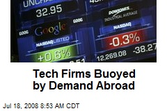 Tech Firms Buoyed by Demand Abroad