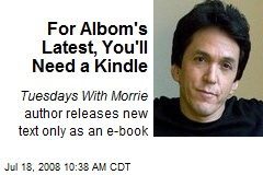 For Albom's Latest, You'll Need a Kindle