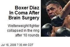 Boxer Diaz In Coma After Brain Surgery