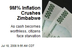 9M% Inflation Crushes Zimbabwe