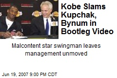 Kobe Slams Kupchak, Bynum in Bootleg Video