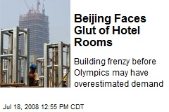 Beijing Faces Glut of Hotel Rooms