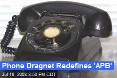 Phone Dragnet Redefines 'APB'