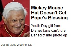 Mickey Mouse Hat Doesn't Get Pope's Blessing