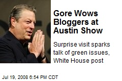 Gore Wows Bloggers at Austin Show