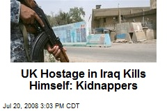 UK Hostage in Iraq Kills Himself: Kidnappers