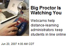 Big Proctor Is Watching You