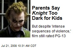Parents Say Knight Too Dark for Kids