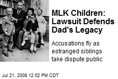 MLK Children: Lawsuit Defends Dad's Legacy