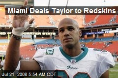 Miami Deals Taylor to Redskins