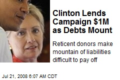 Clinton Lends Campaign $1M as Debts Mount