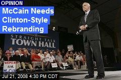 McCain Needs Clinton-Style Rebranding