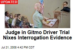 Judge in Gitmo Driver Trial Nixes Interrogation Evidence