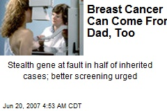 Breast Cancer Can Come From Dad, Too