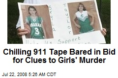 Chilling 911 Tape Bared in Bid for Clues to Girls' Murder