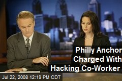 Philly Anchor Charged With Hacking Co-Worker