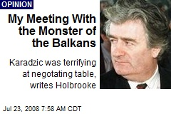 My Meeting With the Monster of the Balkans