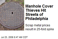 Manhole Cover Thieves Hit Streets of Philadelphia