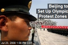 Beijing to Set Up Olympic Protest Zones