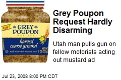 Grey Poupon Request Hardly Disarming